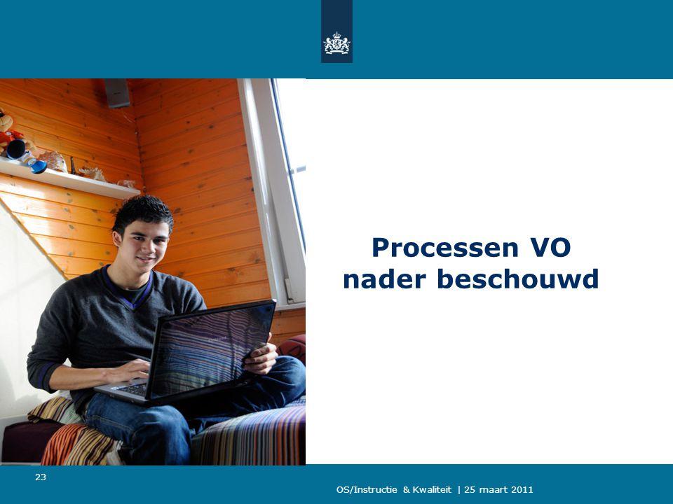 Processen VO nader beschouwd