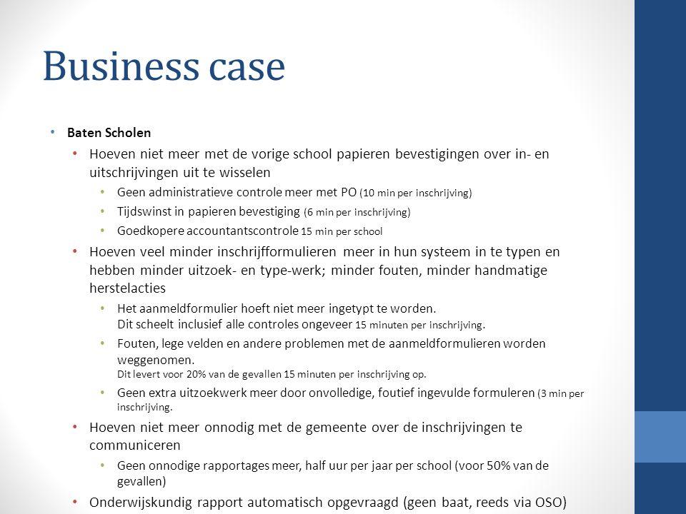 Business case Baten Scholen. Hoeven niet meer met de vorige school papieren bevestigingen over in- en uitschrijvingen uit te wisselen.
