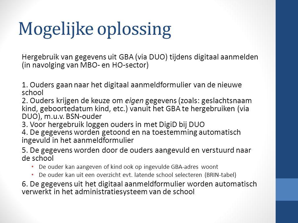 Mogelijke oplossing Hergebruik van gegevens uit GBA (via DUO) tijdens digitaal aanmelden (in navolging van MBO- en HO-sector)