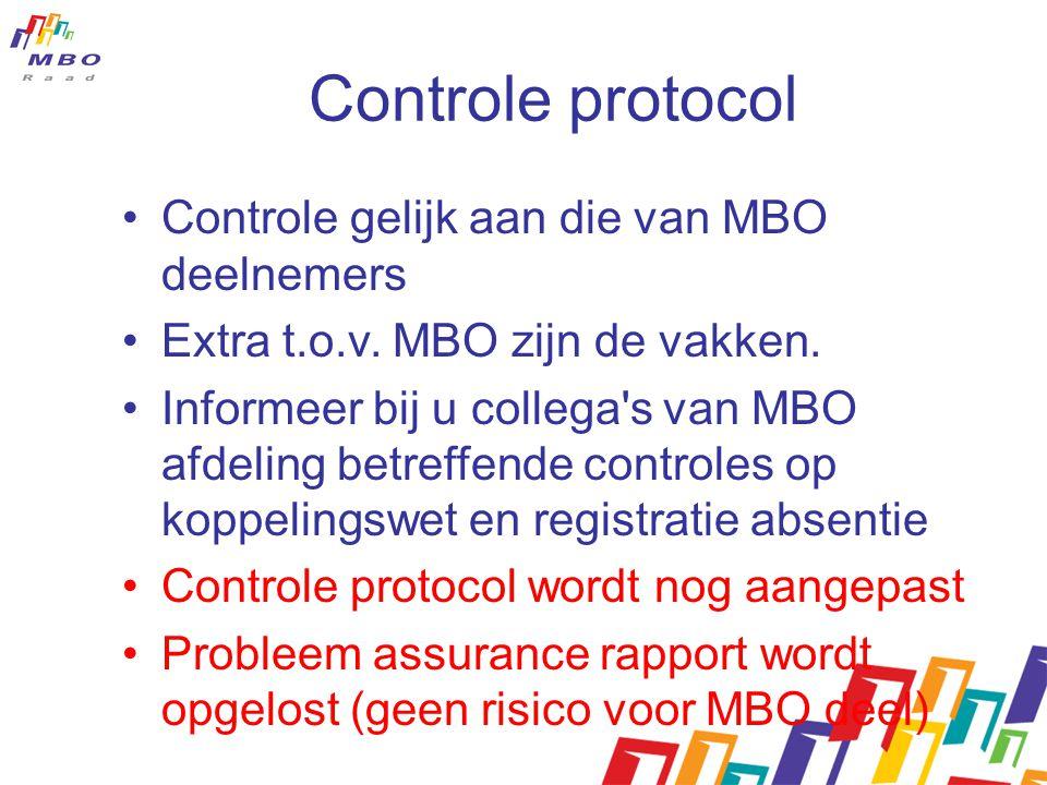 Controle protocol Controle gelijk aan die van MBO deelnemers