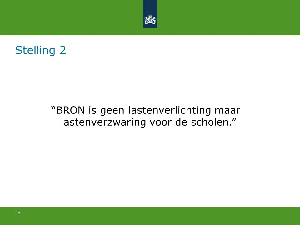 Stelling 2 BRON is geen lastenverlichting maar lastenverzwaring voor de scholen.