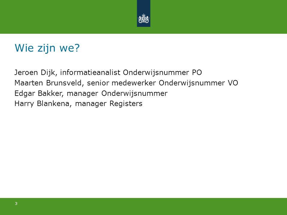 Wie zijn we Jeroen Dijk, informatieanalist Onderwijsnummer PO