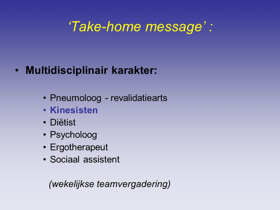 'Take-home message' : Multidisciplinair karakter: