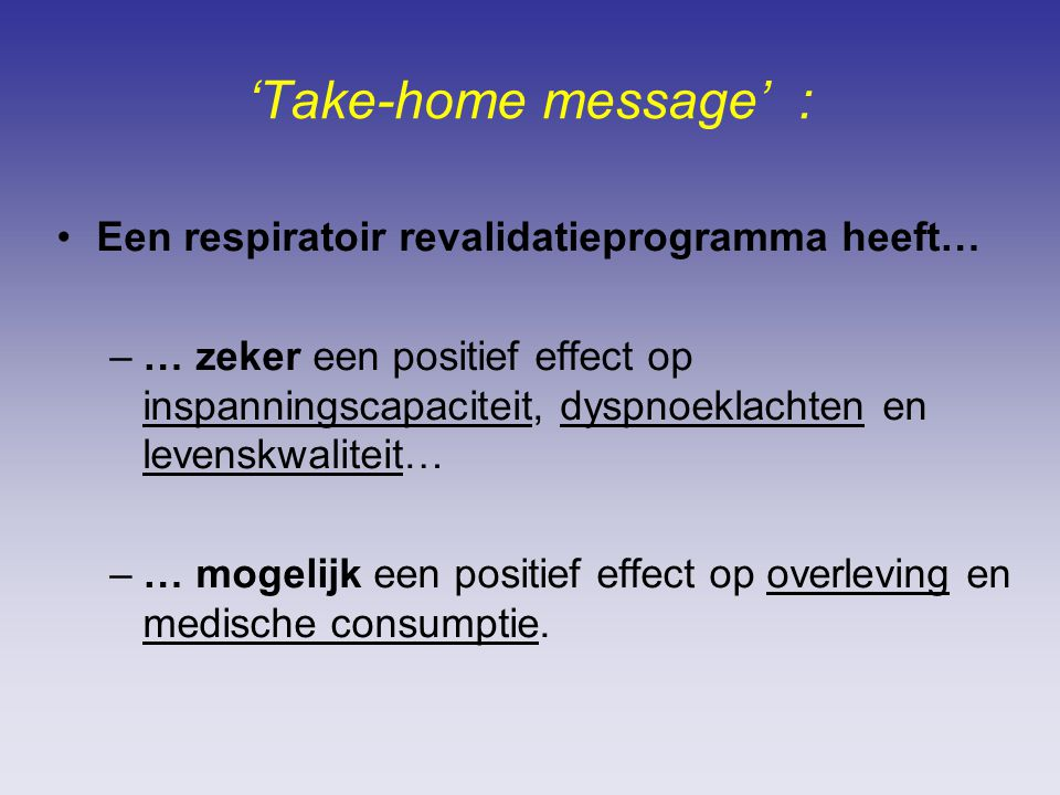 'Take-home message' : Een respiratoir revalidatieprogramma heeft…