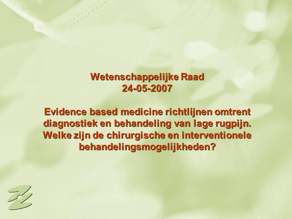 Wetenschappelijke Raad 24-05-2007 Evidence based medicine richtlijnen omtrent diagnostiek en behandeling van lage rugpijn.