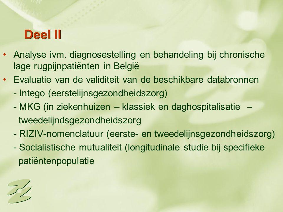 Deel II Analyse ivm. diagnosestelling en behandeling bij chronische lage rugpijnpatiënten in België.