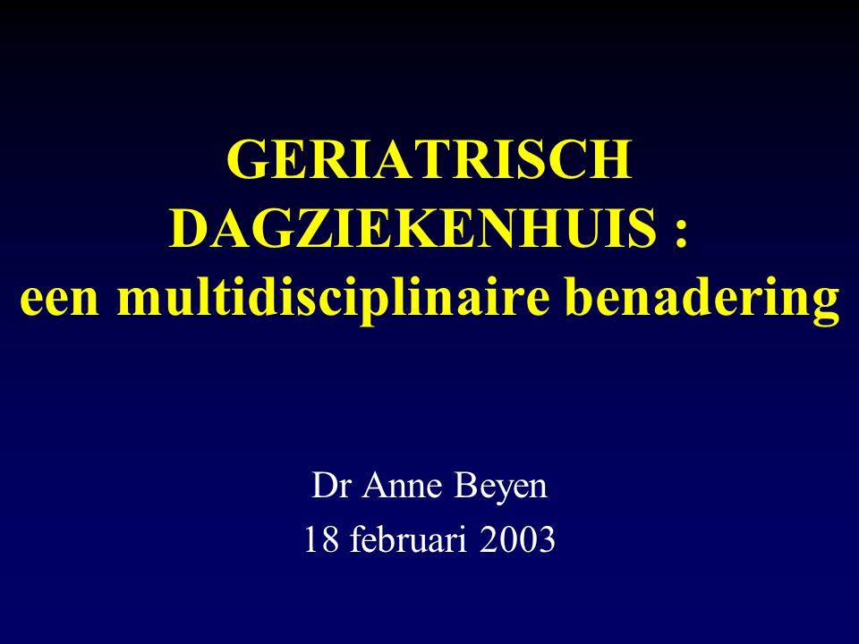 GERIATRISCH DAGZIEKENHUIS : een multidisciplinaire benadering