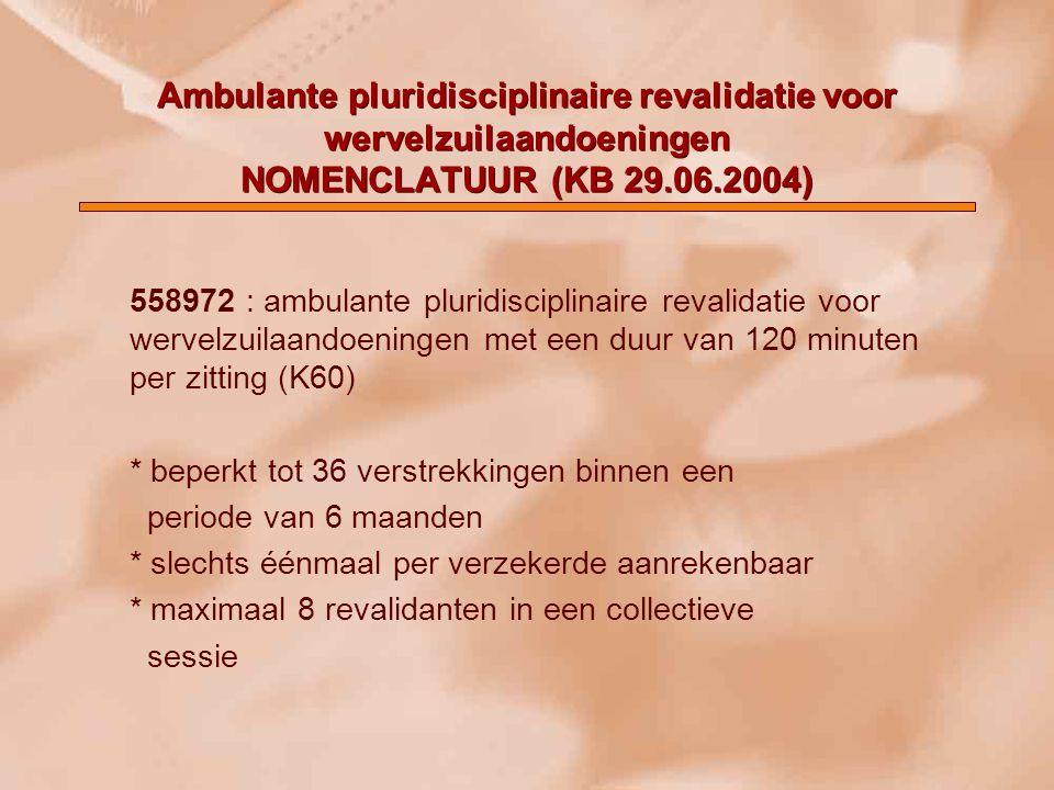 Ambulante pluridisciplinaire revalidatie voor wervelzuilaandoeningen NOMENCLATUUR (KB 29.06.2004)