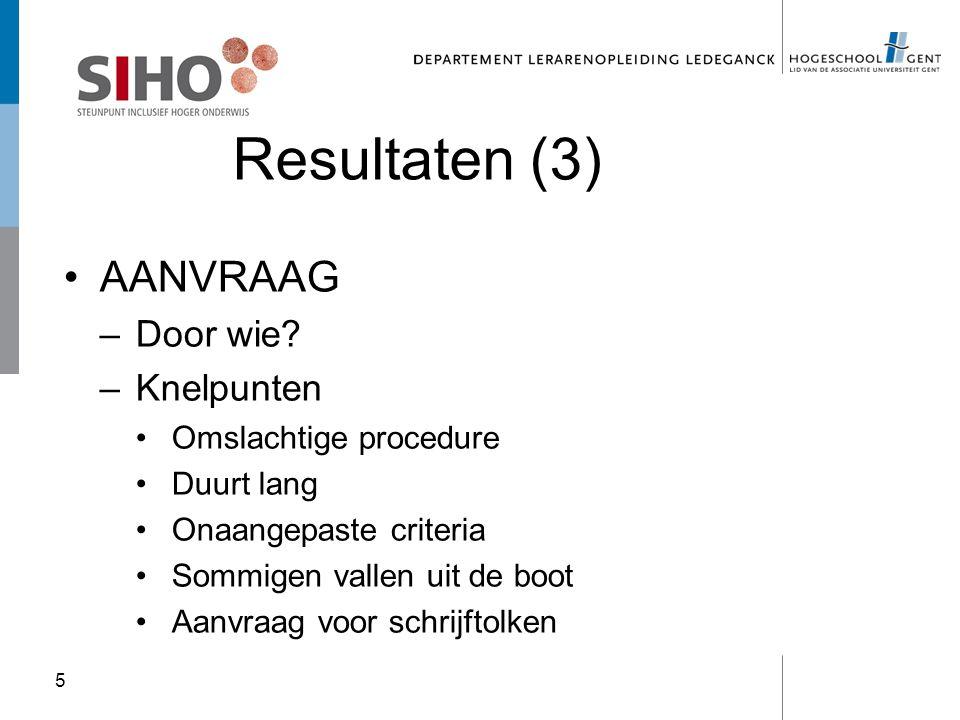 Resultaten (3) AANVRAAG Door wie Knelpunten Omslachtige procedure