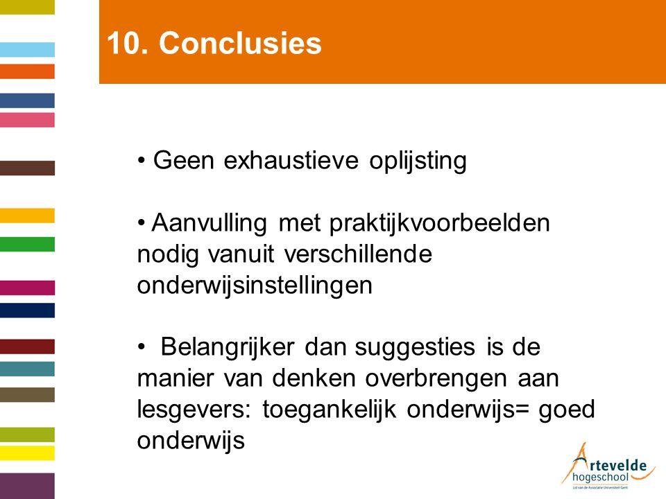 10. Conclusies Geen exhaustieve oplijsting