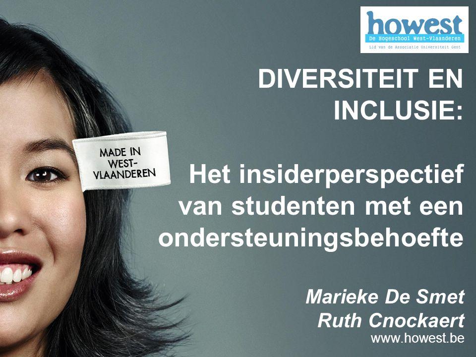 DIVERSITEIT EN INCLUSIE: Het insiderperspectief van studenten met een ondersteuningsbehoefte Marieke De Smet Ruth Cnockaert