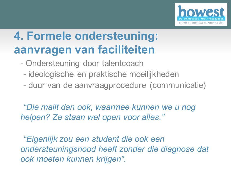 4. Formele ondersteuning: aanvragen van faciliteiten