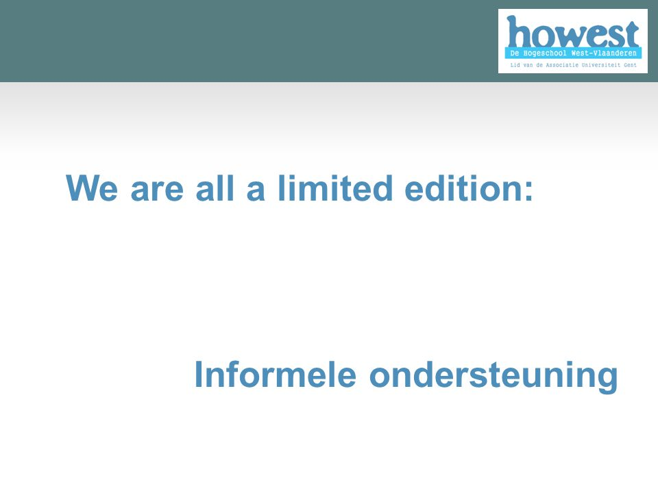 We are all a limited edition: