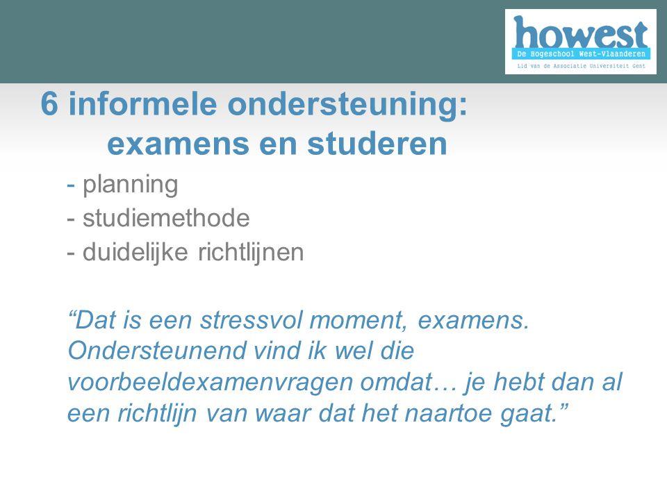6 informele ondersteuning: examens en studeren