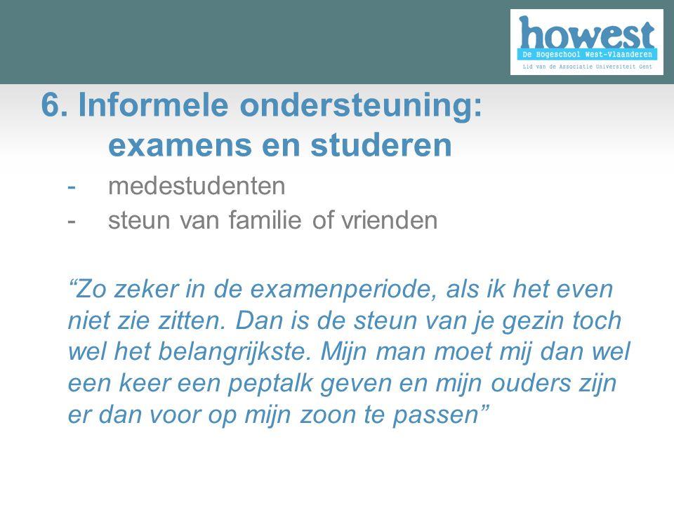 6. Informele ondersteuning: examens en studeren