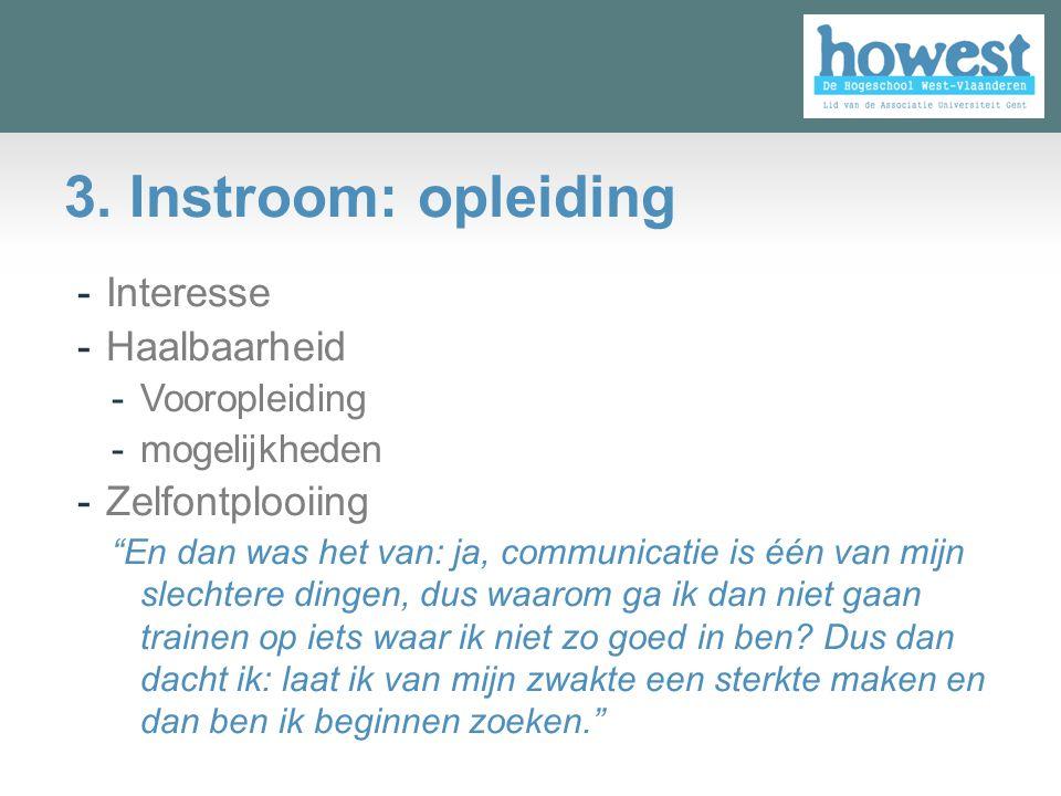 3. Instroom: opleiding Interesse Haalbaarheid Zelfontplooiing