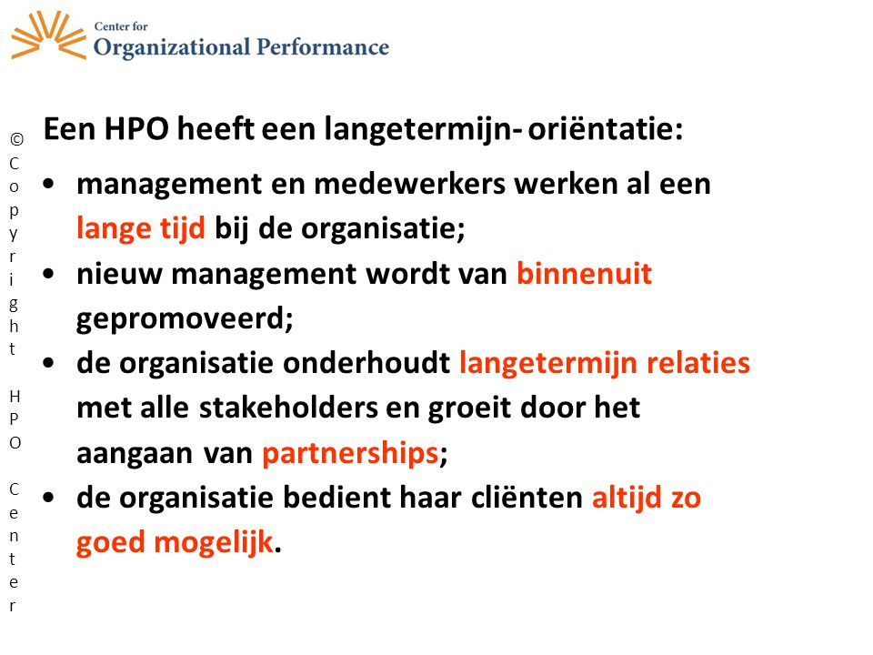 Een HPO heeft een langetermijn- oriëntatie: