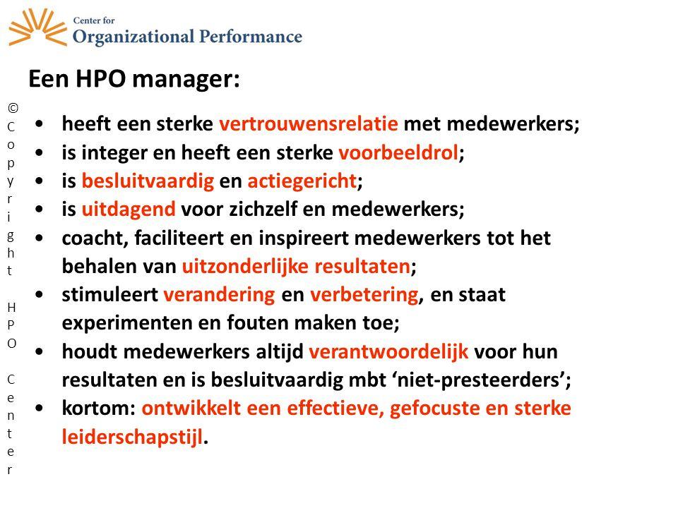 Een HPO manager: heeft een sterke vertrouwensrelatie met medewerkers;