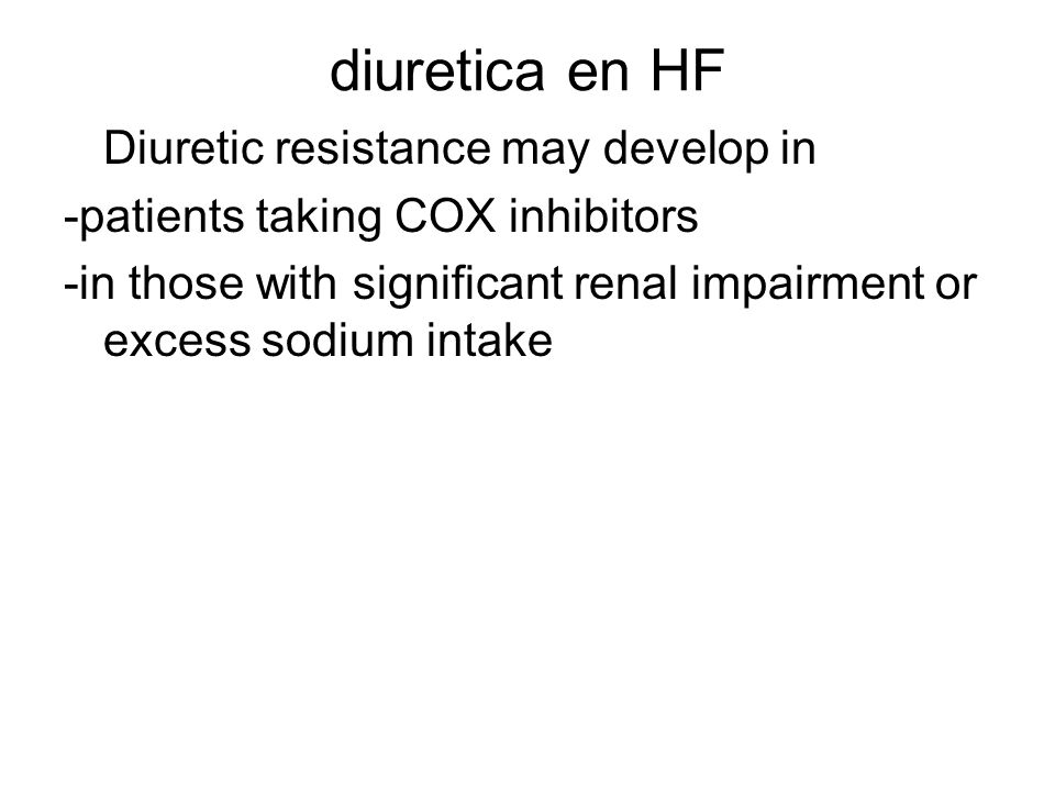 diuretica en HF Diuretic resistance may develop in