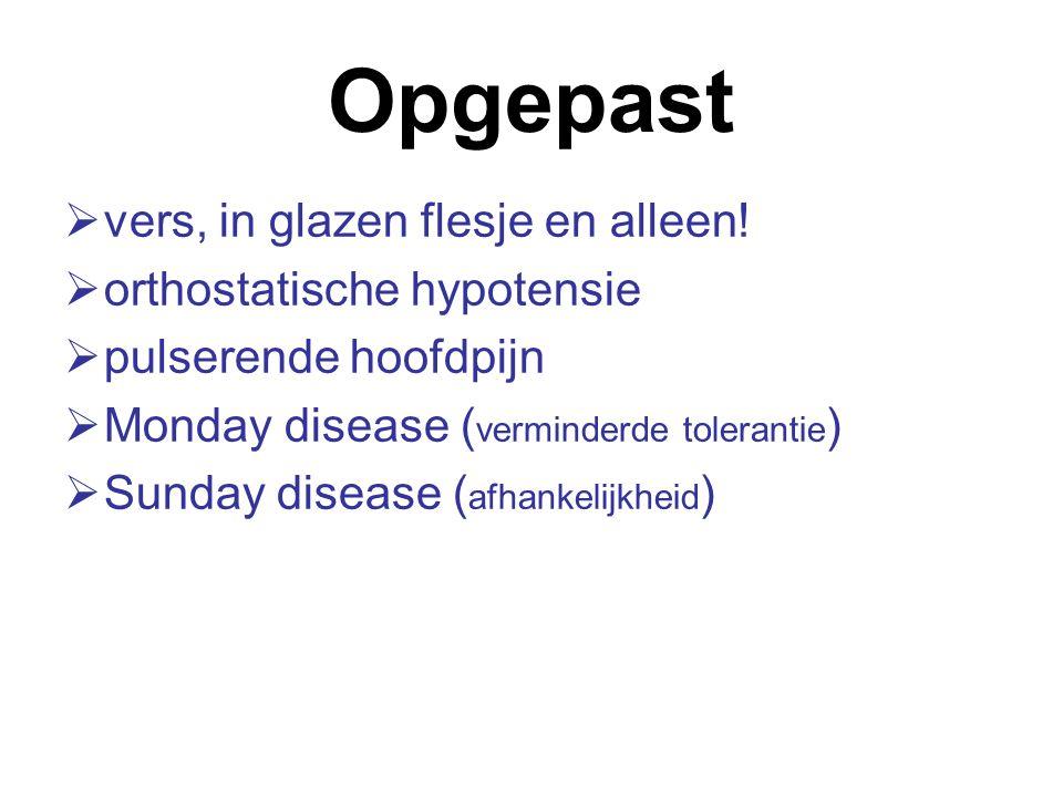 Opgepast vers, in glazen flesje en alleen! orthostatische hypotensie