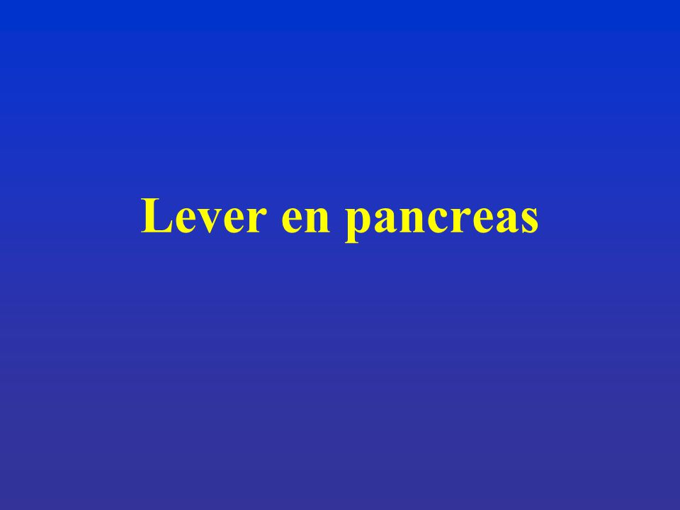 Lever en pancreas