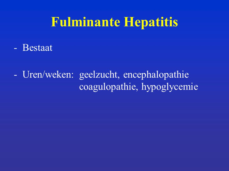 Fulminante Hepatitis Bestaat