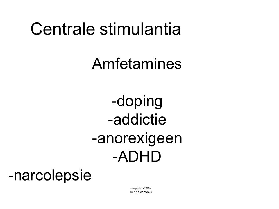 Amfetamines -doping -addictie -anorexigeen -ADHD -narcolepsie