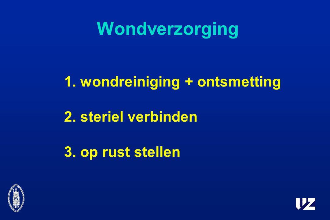 Wondverzorging 1. wondreiniging + ontsmetting 2. steriel verbinden