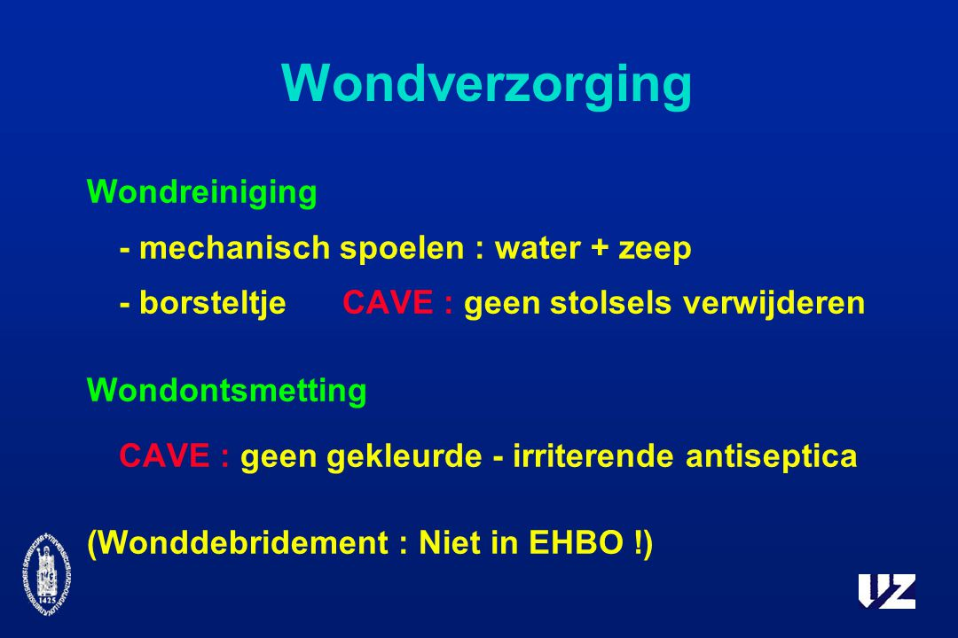 Wondverzorging Wondreiniging - mechanisch spoelen : water + zeep