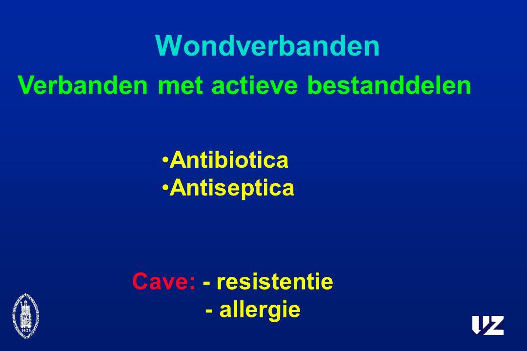 Wondverbanden Verbanden met actieve bestanddelen Antibiotica