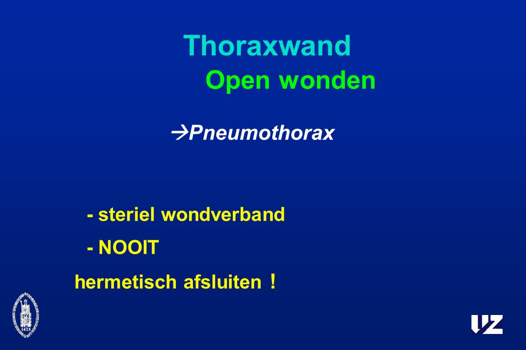Thoraxwand Open wonden Pneumothorax - steriel wondverband - NOOIT