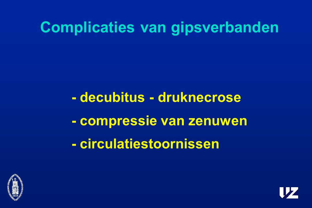 Complicaties van gipsverbanden