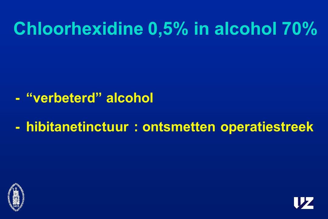 Chloorhexidine 0,5% in alcohol 70%