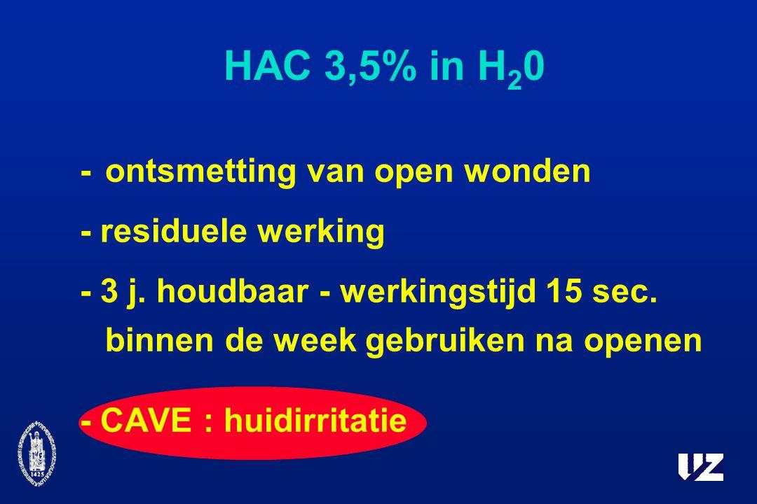 HAC 3,5% in H20 - ontsmetting van open wonden - residuele werking