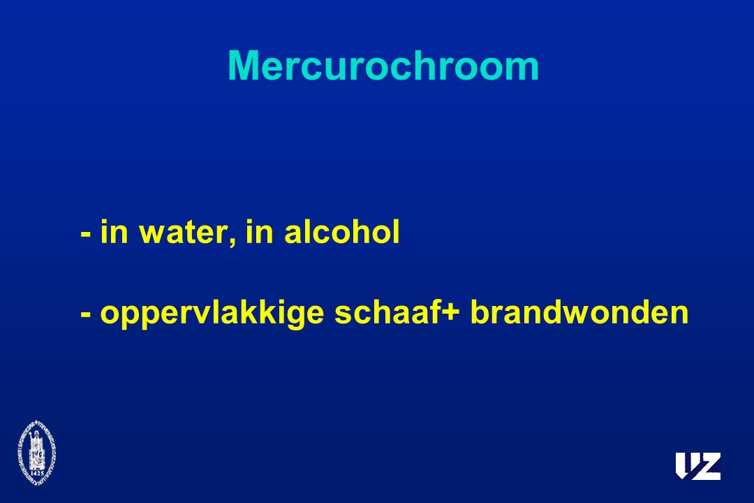 Mercurochroom - in water, in alcohol