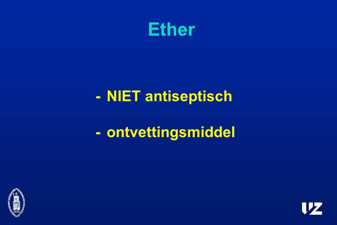 Ether - NIET antiseptisch - ontvettingsmiddel