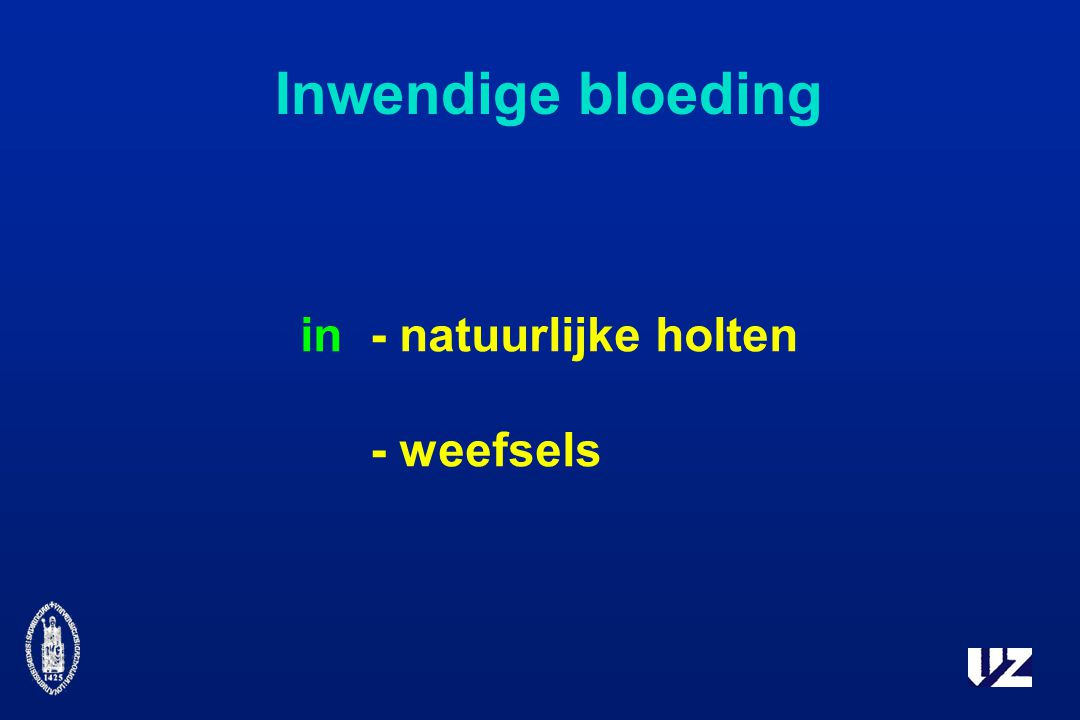Inwendige bloeding in - natuurlijke holten - weefsels