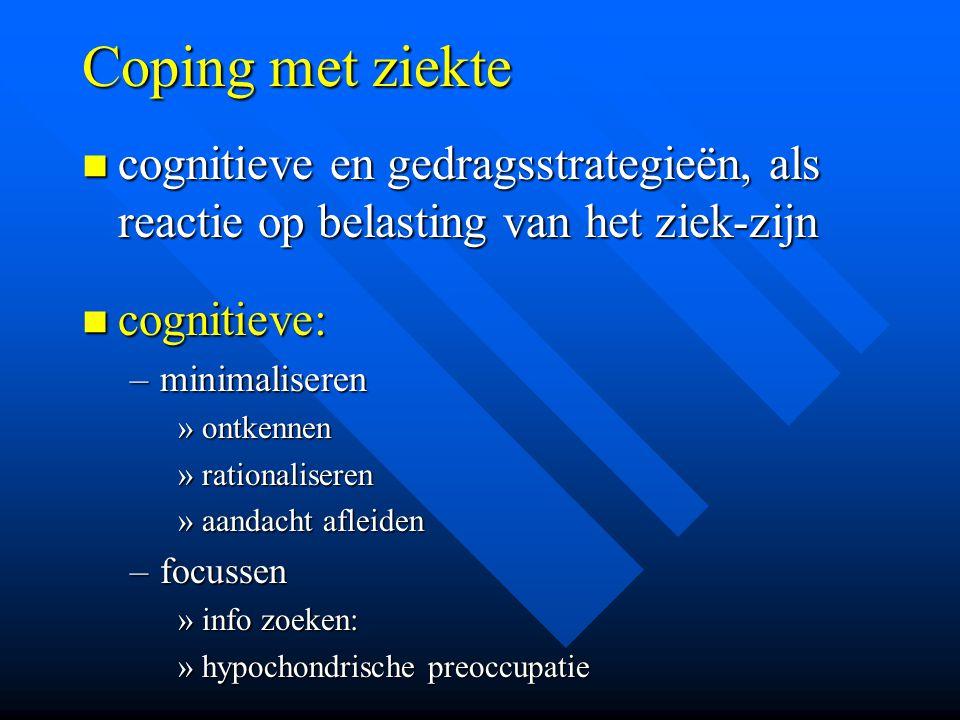 Coping met ziekte cognitieve en gedragsstrategieën, als reactie op belasting van het ziek-zijn. cognitieve: