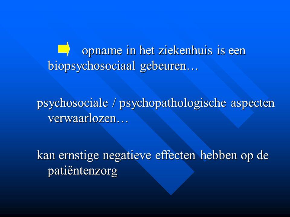 opname in het ziekenhuis is een biopsychosociaal gebeuren…