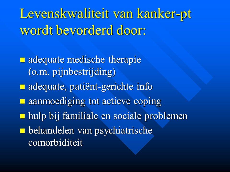 Levenskwaliteit van kanker-pt wordt bevorderd door: