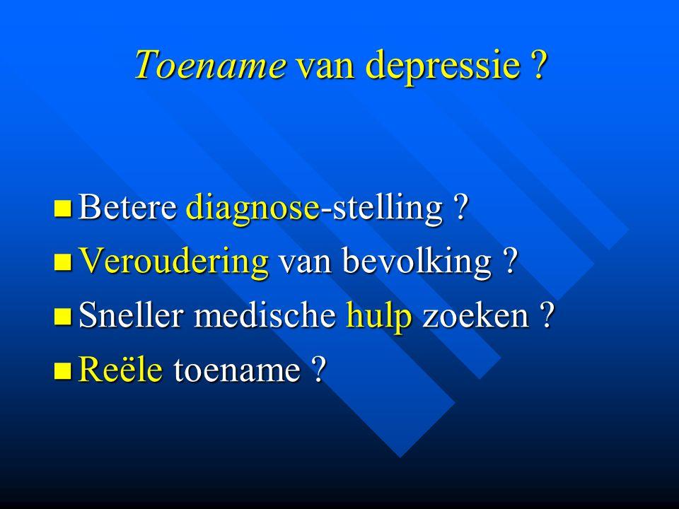 Toename van depressie Betere diagnose-stelling
