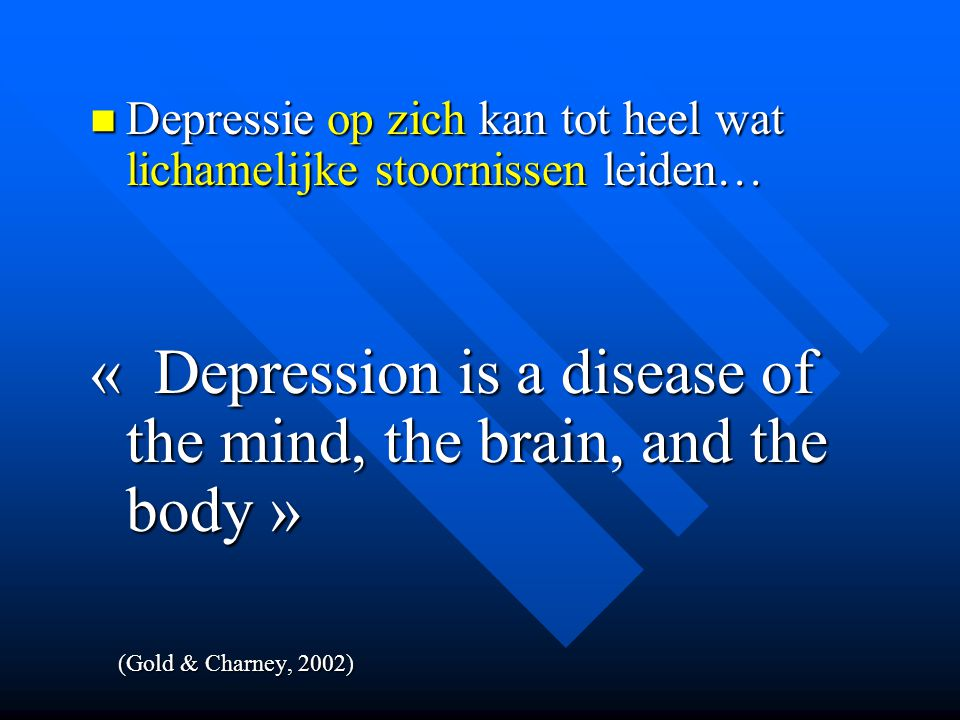 « Depression is a disease of the mind, the brain, and the body »