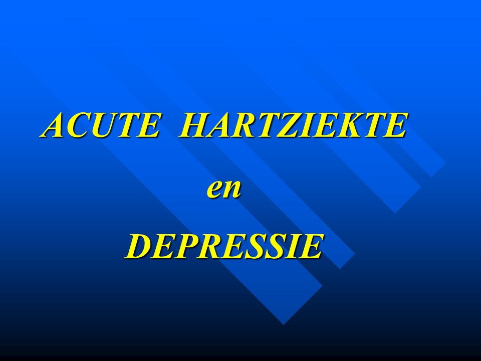 ACUTE HARTZIEKTE en DEPRESSIE