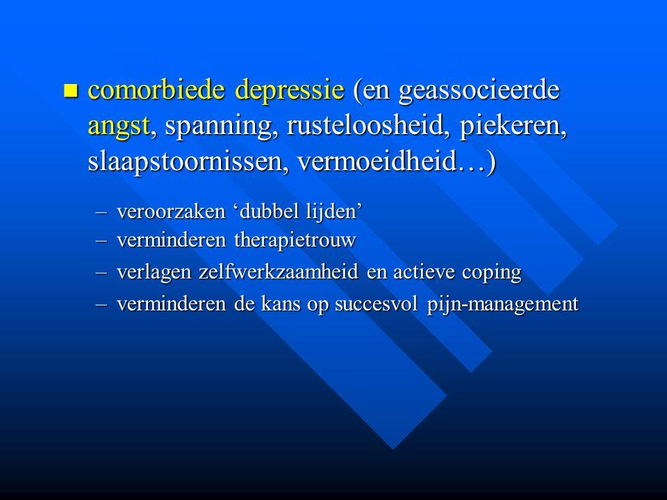 comorbiede depressie (en geassocieerde angst, spanning, rusteloosheid, piekeren, slaapstoornissen, vermoeidheid…)