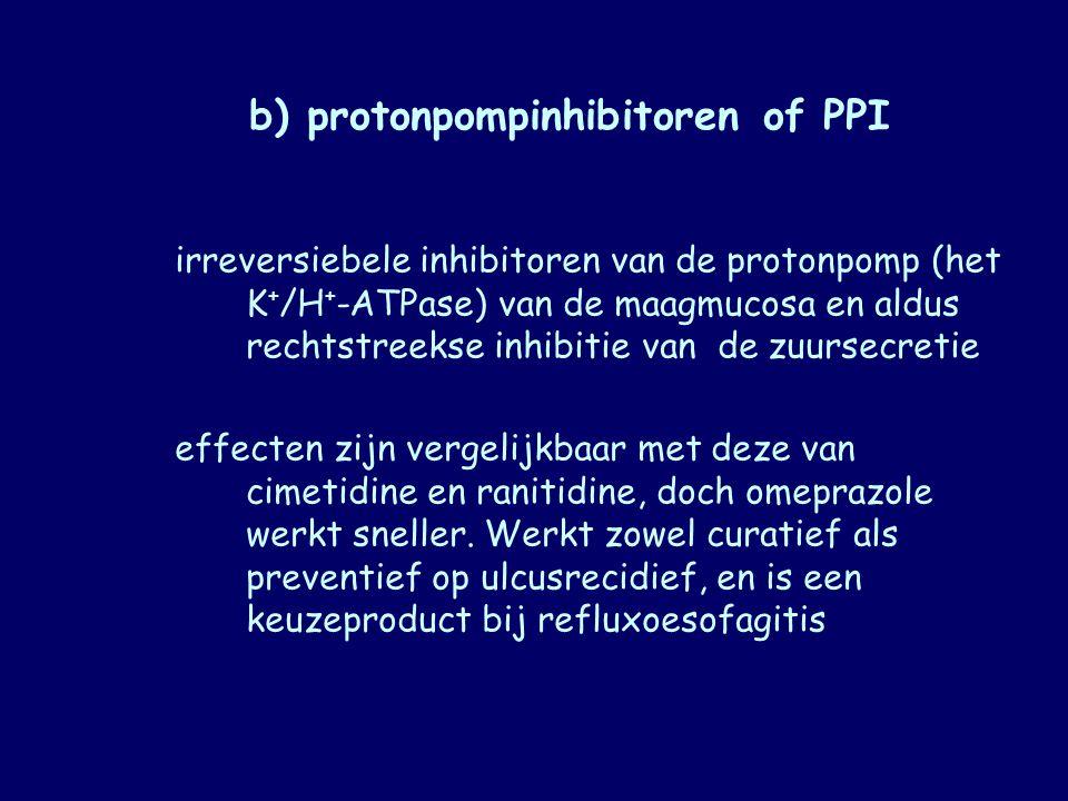 b) protonpompinhibitoren of PPI