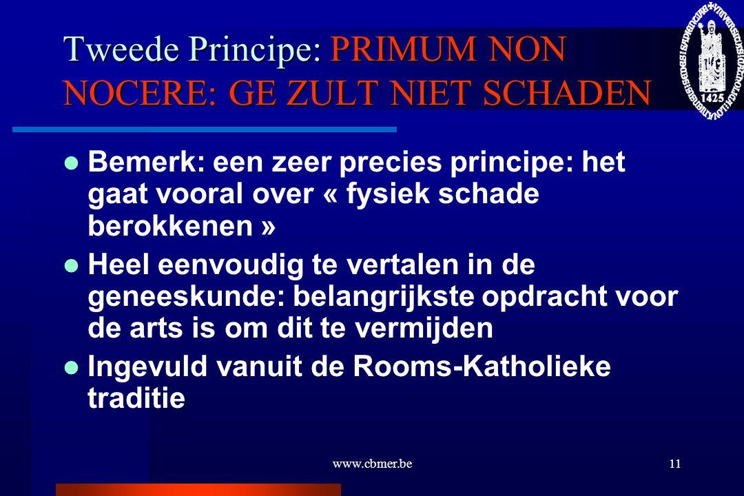 Tweede Principe: PRIMUM NON NOCERE: GE ZULT NIET SCHADEN