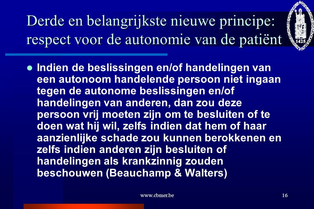 Derde en belangrijkste nieuwe principe: respect voor de autonomie van de patiënt