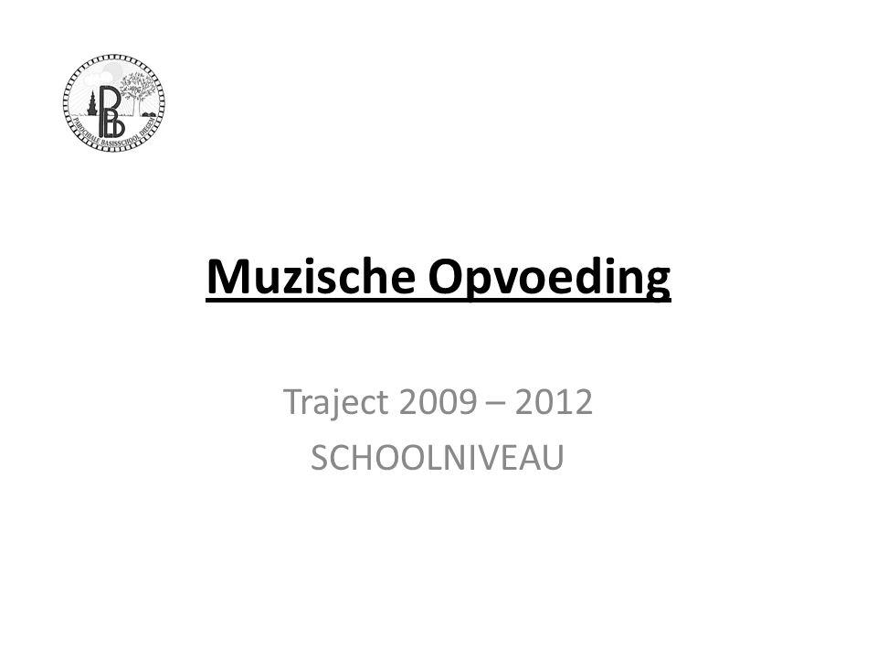 Traject 2009 – 2012 SCHOOLNIVEAU