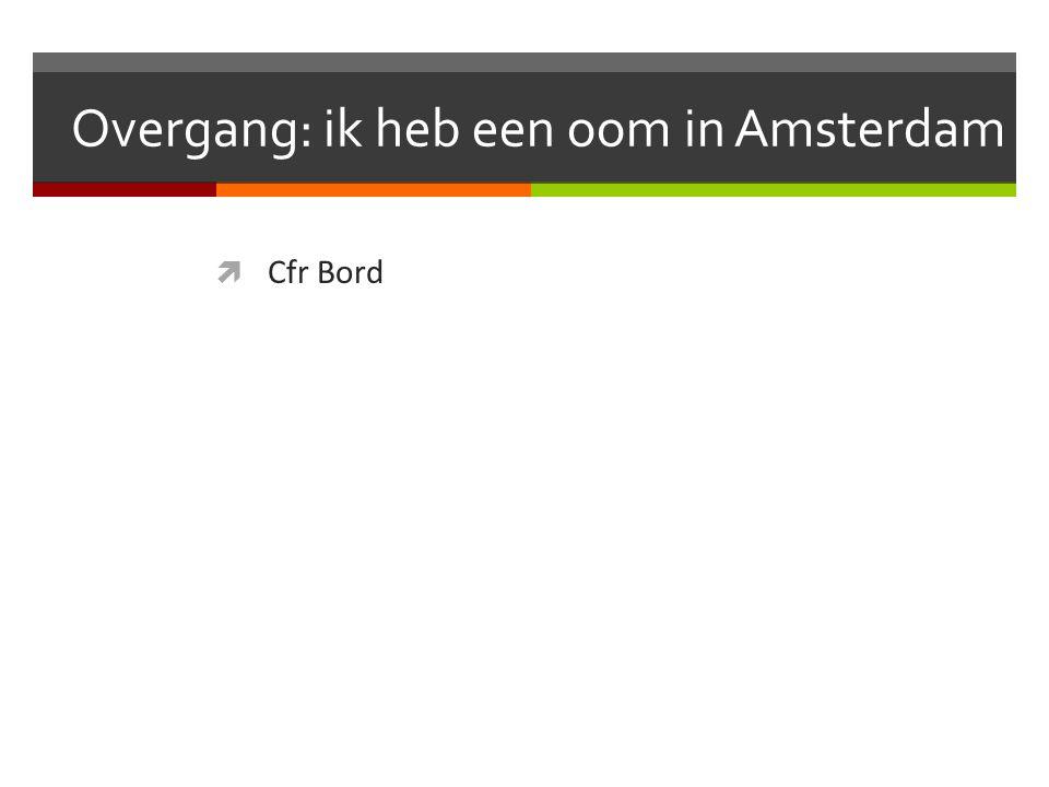 Overgang: ik heb een oom in Amsterdam