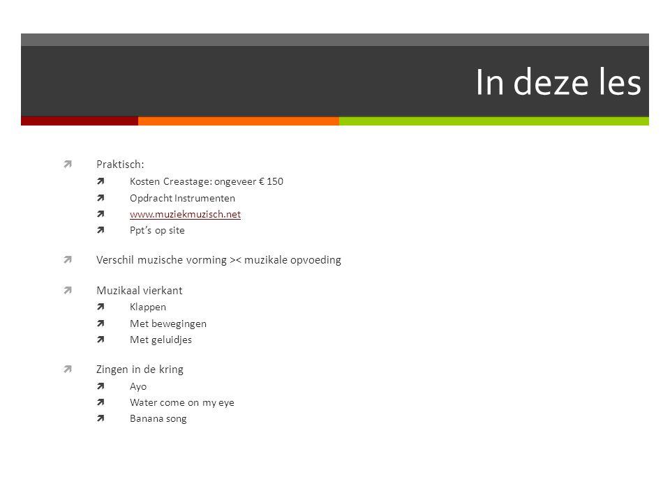 In deze les Praktisch: Kosten Creastage: ongeveer € 150. Opdracht Instrumenten. www.muziekmuzisch.net.